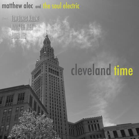Cleveland Time (feat. Tom Bones Malone, Minus the Alien & Jared Lees)
