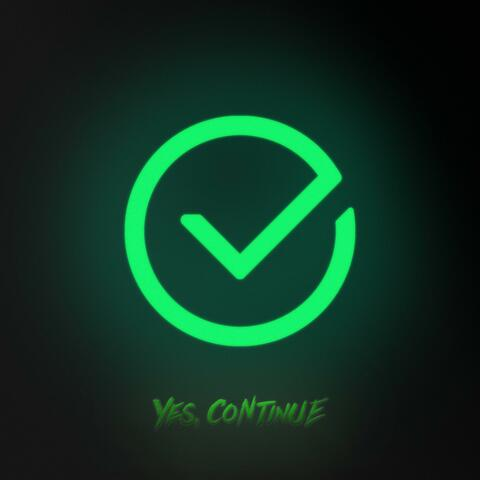 Yes, Continue