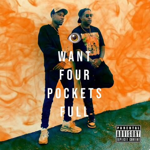 Want Four Pockets Full (feat. E.D.I Mean)