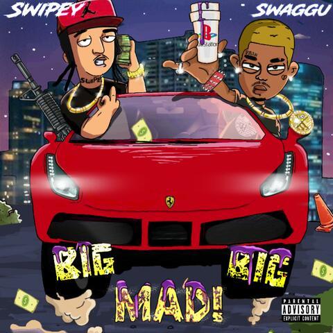 Big Big Mad (feat. Mr Swipey)