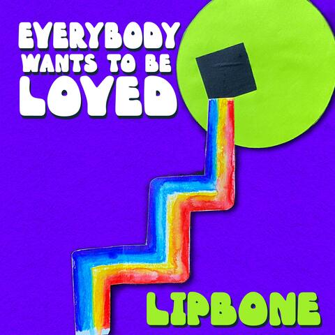 Everybody Wants To Be Loved