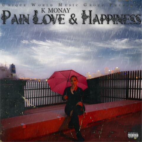 Pain, Love & Happiness
