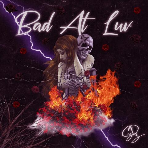Bad At Luv
