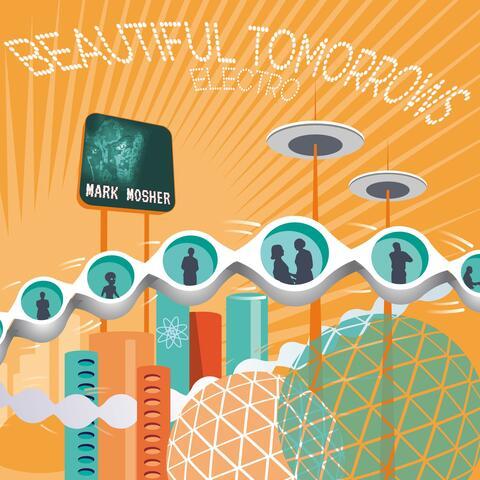 Beautiful Tomorrows : Electro