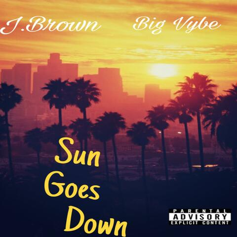 Sun Goes Down (feat. Big Vybe)