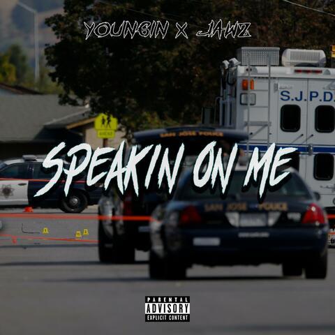 Speakin' On Me (feat. Jawz)