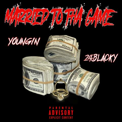 Married To Tha Game (feat. 24Blacky)