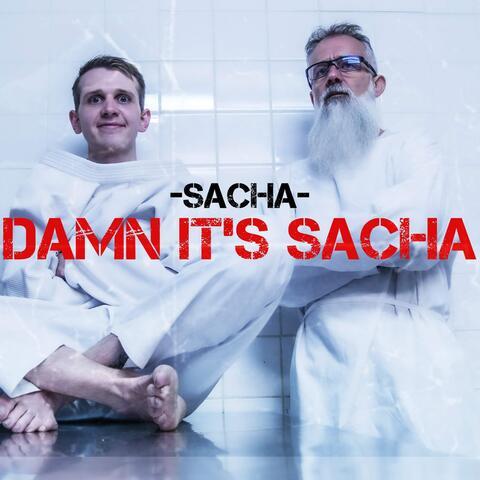 Damn it's Sacha