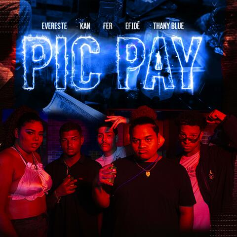Pic Pay (feat. Evereste, Kan, Fer, Efidê & Thany Blue)