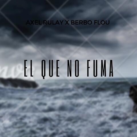 El Que No Fuma (feat. Berbo Flou)