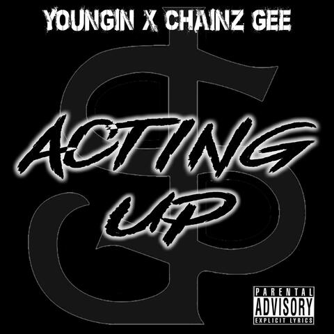 Acting Up (feat. Chainz Gee)