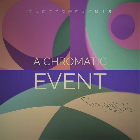 A Chromatic Event (Electronic Mix)
