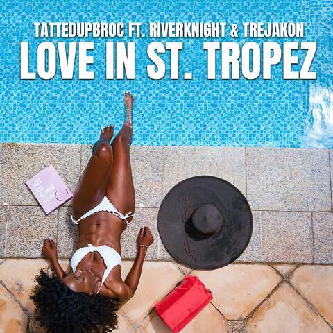 Love In St. Tropez (feat. Riverknight & Trejakon)