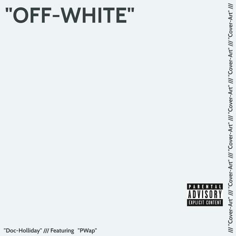 Off White (feat. PWap)