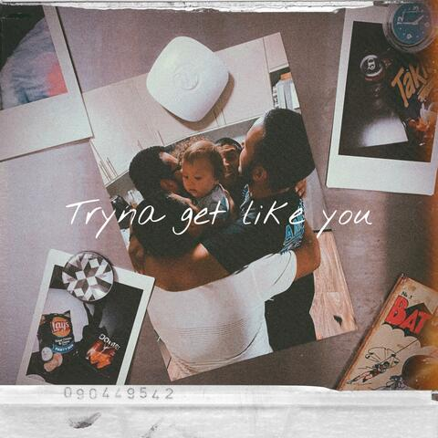 Tryna Get Like You