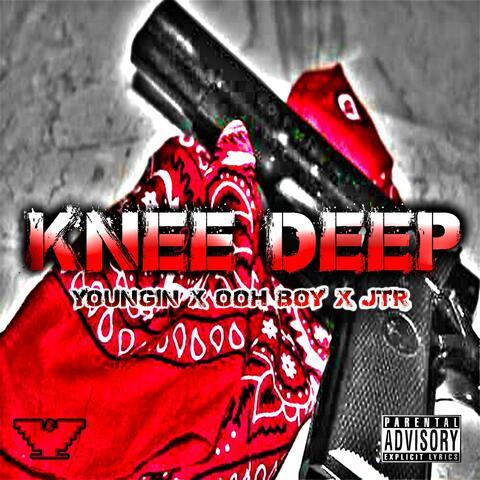 Knee Deep (feat. Ooh Boy & JTR)