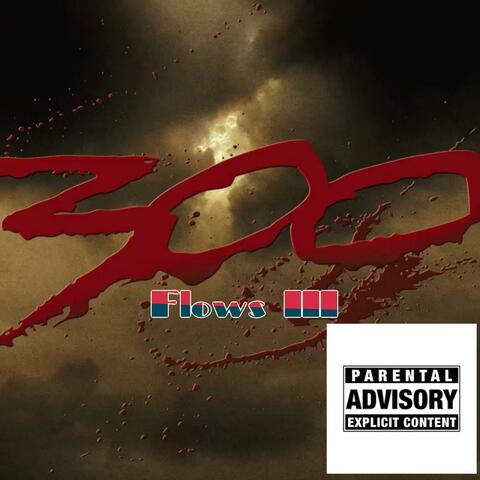 300 Flows III