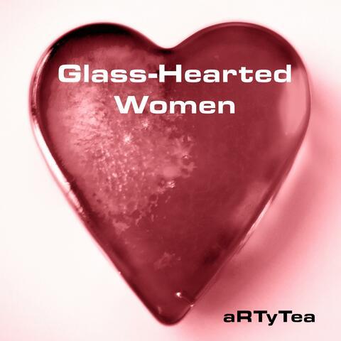 Glass-Hearted Women