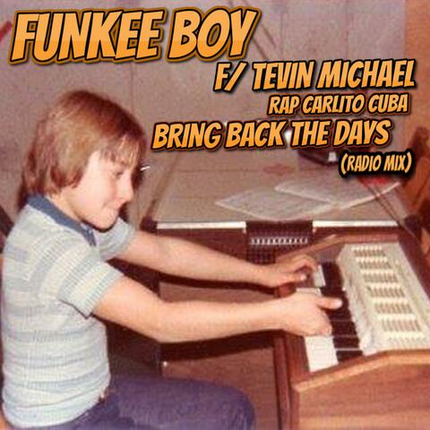 Bring Back The Days (feat. Tevin Michael) [Radio Edit]