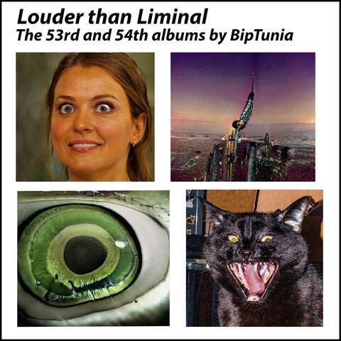 Louder Than Liminal
