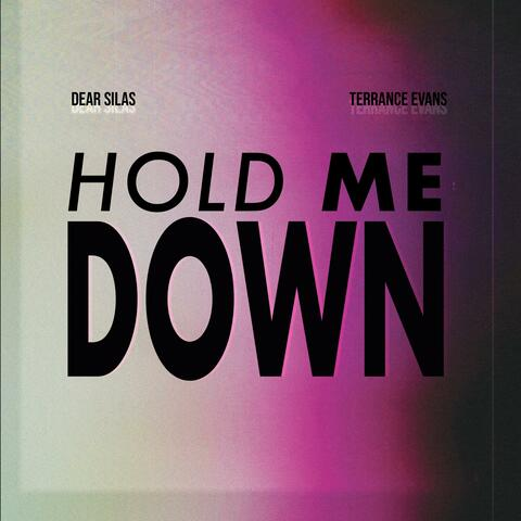 Hold Me Down (feat. Terrance Evans)