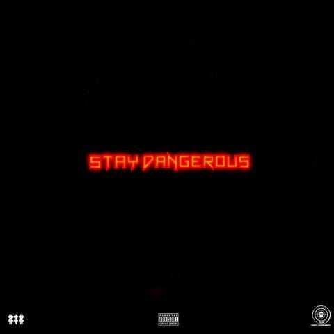 Stay Dangerous
