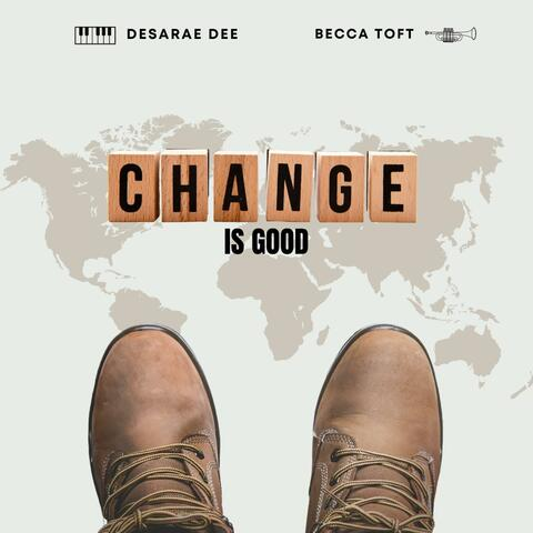 Change Is Good (feat. Becca Toft)