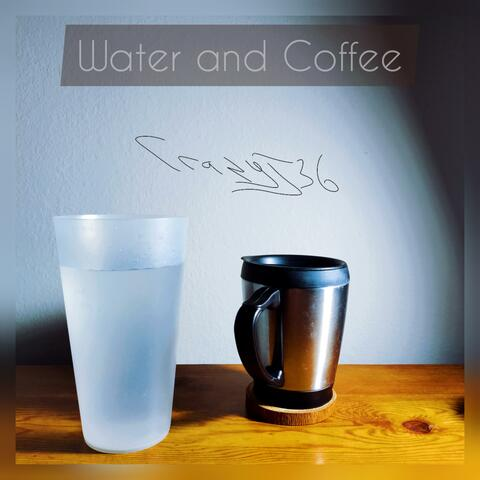 Water and Coffee