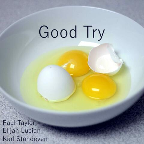 Good Try (feat. Elijah Lucian & Karl Standeven)