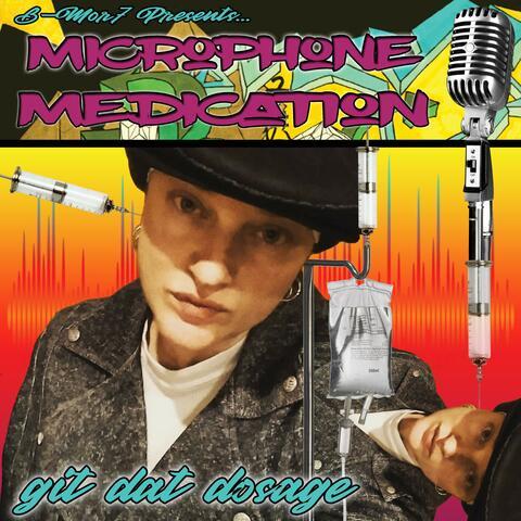 Microphone Medication: Git Dat Dosage