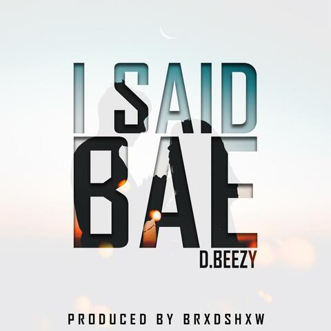 I Said Bae