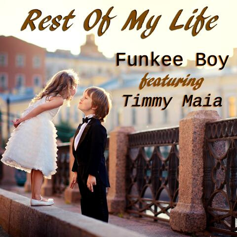 Rest Of My Life (feat. Timmy Maia)