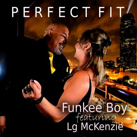 Perfect Fit (feat. Lg McKenzie)