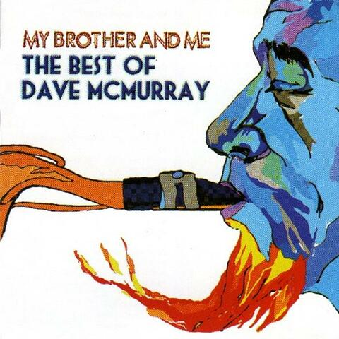 My Brother & Me - The Best Of Dave Mcmurray