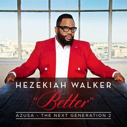 Better (featuring Hezekiah Walker)