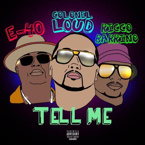 Tell Me (feat. E-40 & Ricco Barrino)