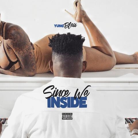 Since We Inside - EP
