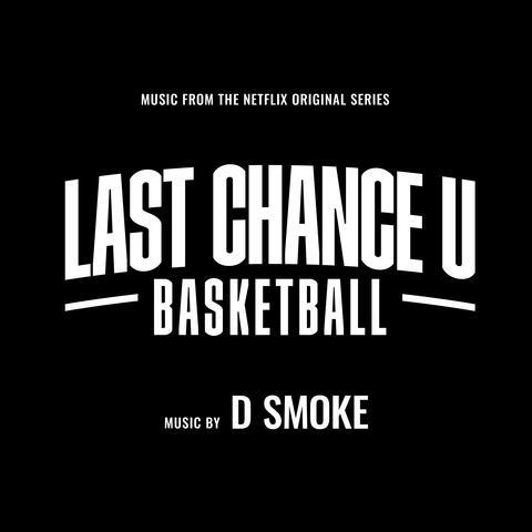 "Basketball (From the Netflix Original Series ""Last Chance U"")"