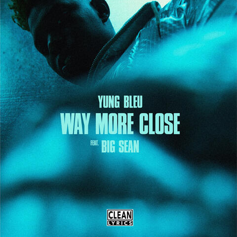 Way More Close (Stuck In A Box) [feat. Big Sean]