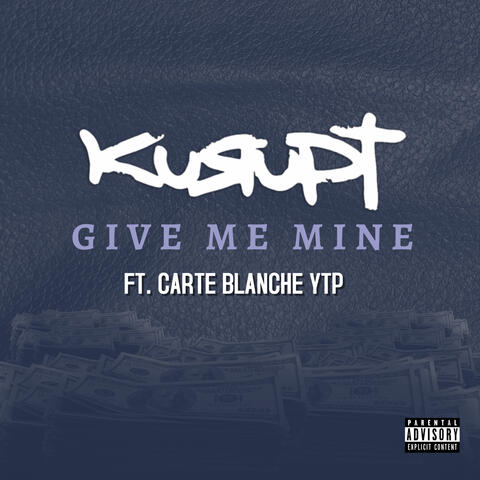 Give Me Mine (feat. Carte Blanche YTP)