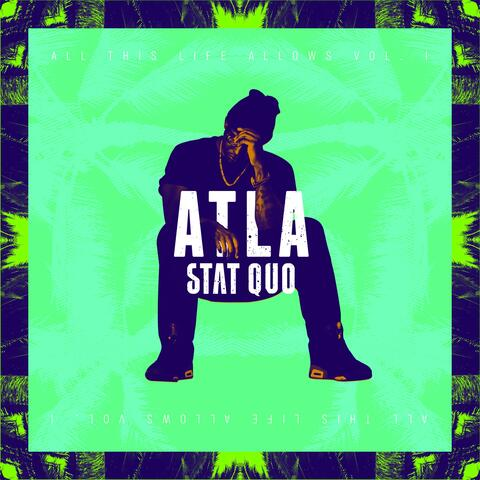 ATLA: All This Life Allows, Vol. 1