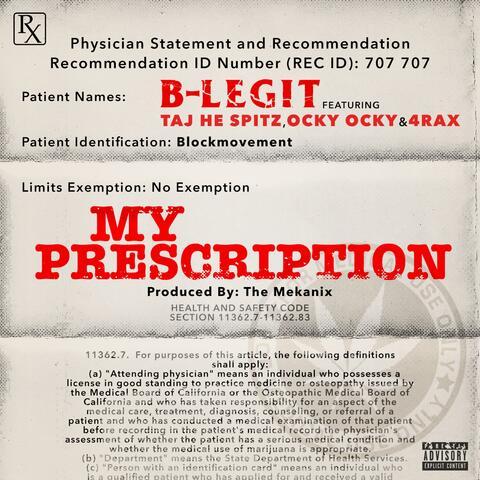 My Prescription (feat. Taj He Spitz, Ocky Ocky & 4rAx)