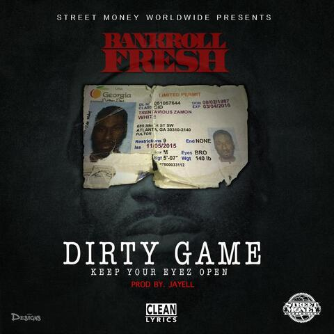Dirty Game (Keep Your Eyez Open)
