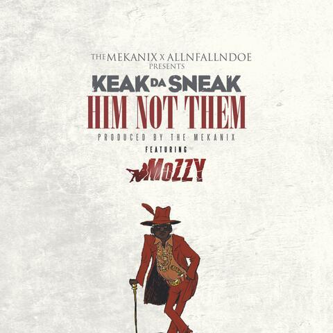 Him Not Them (feat. Mozzy)