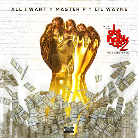 """All I Want (From """"I Got the Hook Up 2"""" Soundtrack) [feat. Lil Wayne]"""