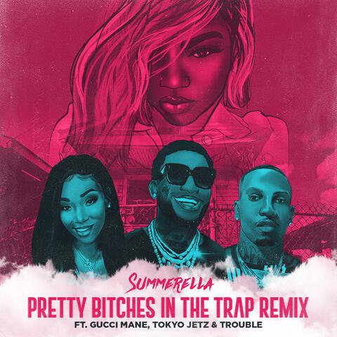 Pretty Bitches In The Trap (Extended Remix) [feat. Gucci Mane, Tokyo Jetz & Trouble]