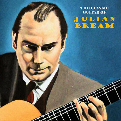 The Classic Guitar of Julian Bream