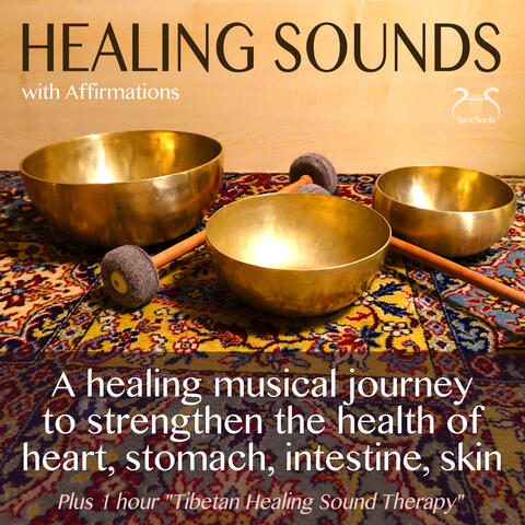 Healing Sounds - a Healing Musical Journey to Strengthen the Health of Heart, Stomach, Intestine, Skin