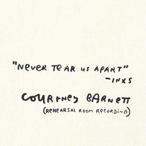 Never Tear Us Apart (Rehearsal Room Recording)