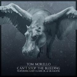 Can't Stop The Bleeding (feat. Gary Clark Jr. & Gramatik)